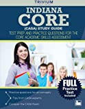 Indiana Core (CASA) Study Guide: Test Prep and Practice Questions for the Core Academic Skills Assessment