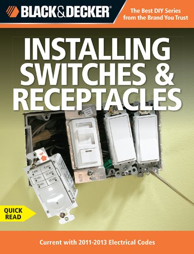 Black & Decker Switches & Receptacles (Black & Decker Complete Guide) by [CPi, Editors of]