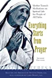 img - for Everything Starts From Prayer: Mother Teresa's Meditations on Spiritual Life for People of All Faiths book / textbook / text book