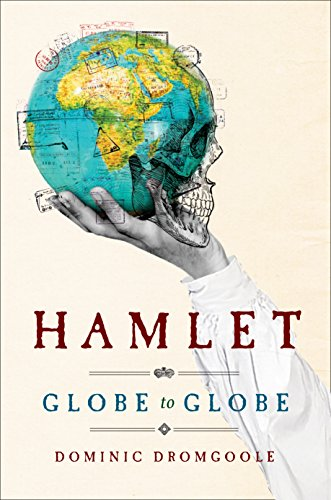 hamlet-globe-to-globe-two-years-193000-miles-197-countries-one-play