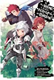 Is It Wrong to Try to Pick Up Girls in a Dungeon?, Vol. 7 (manga) (Is It Wrong to Try to Pick Up Girls in a Dungeon (manga))