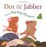 Dot and Jabber and the Big Bug Mystery, Ellen Stoll Walsh, 0152165185