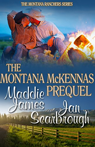 The Montana McKennas: Prequel (The Montana Ranchers Book 1) by [James, Maddie, Scarbrough, Jan]