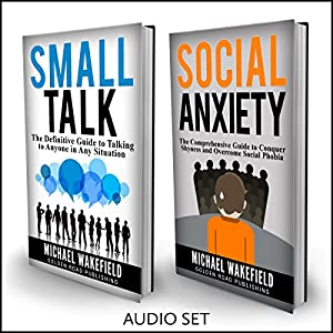Social Anxiety: Conquer Your Fear of Not Knowing What to Say - 2 Manuscripts Audiobook