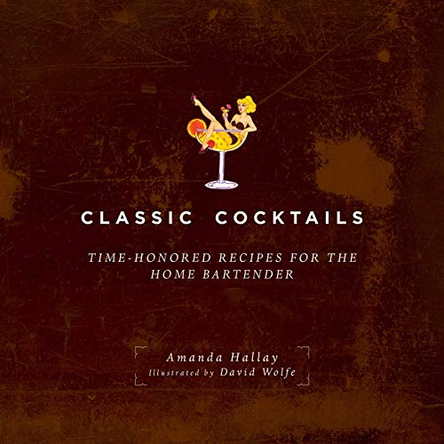 (Classic Cocktails: Time-Honored Recipes for the Home Bartender)