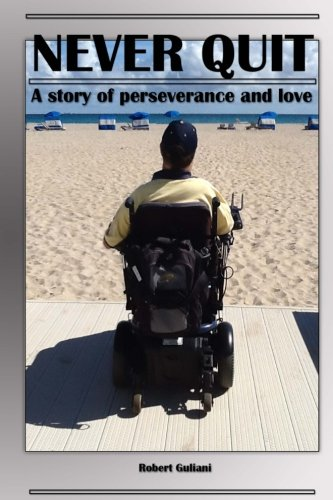 Never Quit: A story of perseverance and love (Make Each Day A Story Worth Telling)