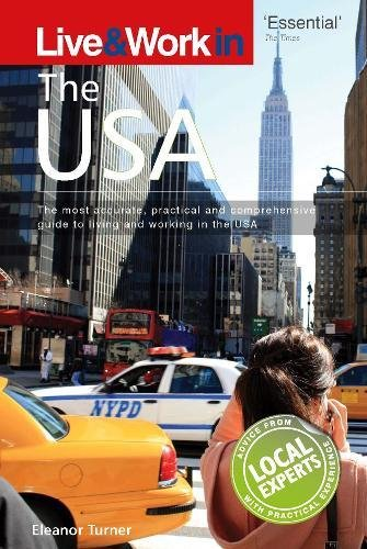 Live & Work in USA: The Most Accurate, Practical and Comprehensive Guide to Living and Working in The United States (Live & Work in the USA & Canada) PDF
