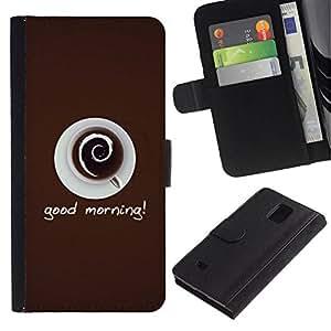 All Phone Most Case / Oferta Especial Cáscara Funda de cuero Monedero Cubierta de proteccion Caso / Wallet Case for Samsung Galaxy Note 4 IV // Good Morning Coffee
