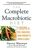 img - for The Complete Macrobiotic Diet: 7 Steps to Feel Fabulous, Look Vibrant, and Think Clearly book / textbook / text book