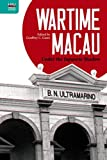 Wartime Macau: Under the Japanese Shadow