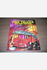 The big book of real fire trucks and fire fighting Hardcover