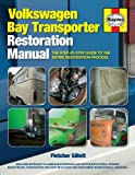 Volkswagen Bay Transporter Restoration Manual: The Step-by-Step Guide to the Entire Restoration Process (Restoration Manuals)