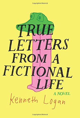 """True Letters from a Fictional Life"" av Kenneth Logan"
