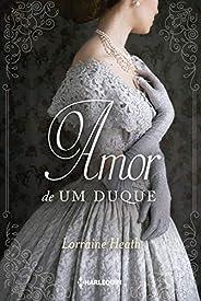 O amor de um duque: Série Irmãos Trewlove Livro 2
