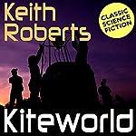 Kiteworld | Keith Roberts