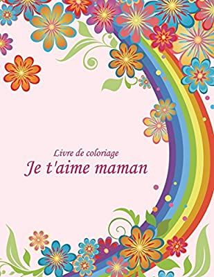 Amazoncom Livre De Coloriage Je Taime Maman 1 2 French