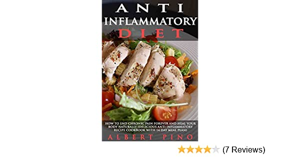 Anti inflammatory diet how to end chronic pain forever and heal anti inflammatory diet how to end chronic pain forever and heal your body naturally delicious anti inflammatory recipe cookbook with 14 day meal plan fandeluxe Images