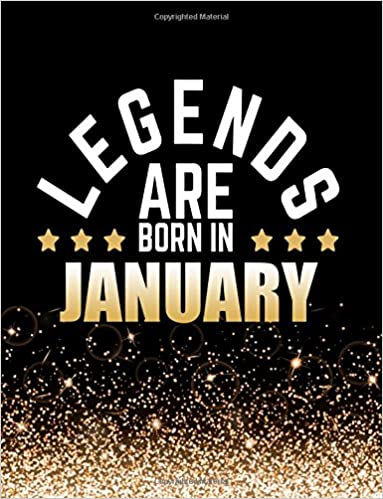 Legends Are Born In January Birthday Notebook Journal For Writing 100 Lined Pages Gift Him Or Her Capricorn Gifts Aquarius Gold