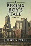 A Bronx Boy's Tale, Jimmy Newell, 1490414010