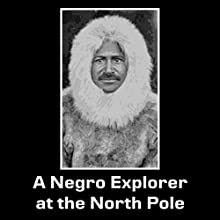 A Negro Explorer at the North Pole Audiobook by Matthew Henson Narrated by Felbrigg Napoleon Herriot