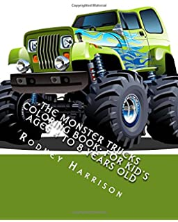 Monster Truck Coloring Book: 25 Trucks Your Kids Will Love!: Michael ...