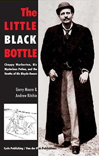 Plas Bottle - The Little Black Bottle: Choppy Warburton, the Question of Doping and the Death of His Bicycle Racers by Gerry Moore (3-Nov-2011) Paperback