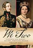 """""""We Two Victoria and Albert"""" av Gillian Gill"""