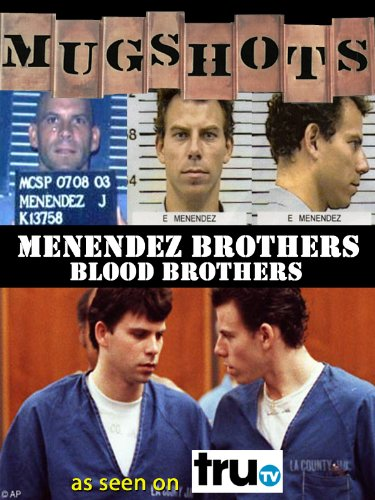 Mugshots: Menendez Brothers - Blood Brothers (Law And Order True Crime The Menendez Brothers)