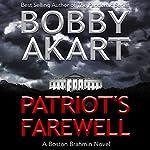 Patriot's Farewell: Boston Brahmin Political Thrillers, Book 7 | Bobby Akart