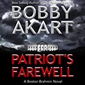 Patriot's Farewell: Boston Brahmin Political Thrillers, Book 7 | Bobby Akart