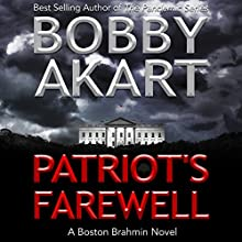 Patriot's Farewell: Boston Brahmin Political Thrillers, Book 7 Audiobook by Bobby Akart Narrated by Joseph Morton