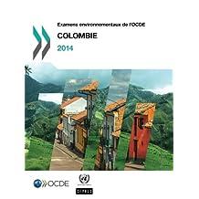 Examens Environnementaux de L'Ocde: Colombie 2014