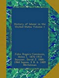 img - for History of labour in the United States Volume 1 book / textbook / text book