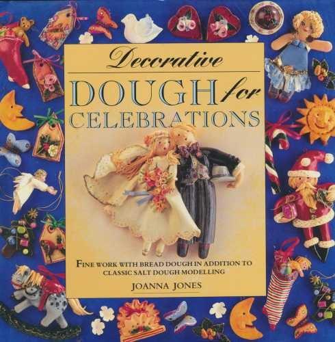 Decorative Dough For Celebrations  The Decorative Arts Series