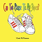 Can You Please tie My Shoes?, Linda McCrimmon, 0979697824