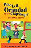 Who Left Grandad at the Chip Shop?, Stewart Henderson, 0745945511