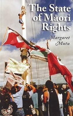 STATE OF MAORI RIGHTS: Amazon.es: Mutu, Margaret: Libros en ...