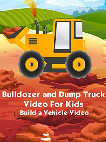(Bulldozer and Dump Truck Video For Kids - Build a Vehicle Video )