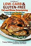 CarbSmart Low-Carb and Gluten-Free Fall and Winter Entertaining : Nutrient Dense Holiday Recipes Plus Tips and Party Ideas for All Your Special Occasions, Rollison, Tracey and Humphrey, Misty, 0970493177