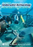 Underwater Archaeology: The NAS Guide to Principles and Practice