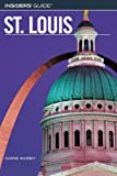 Insiders' Guide to St. Louis, Dawne Massey, 076274409X