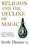 Religion and the Decline of Magic, Keith Thomas, 0140137440
