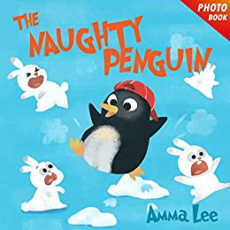 Book for kids : The Naughty Penguin: Polar Bear, Rabbit (Childrens Picture Book, Bedtime Story
