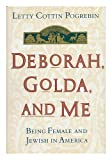 Deborah, Golda and Me, Letty C. Pogrebin, 0517575175