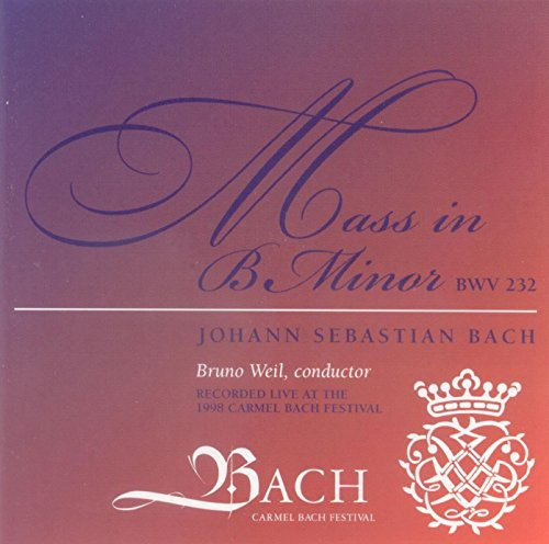 Bach: Mass in B Minor, BWV 232 (Recorded Live at the 1998 Carmel Bach Festival)