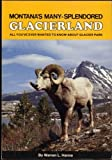 Montana's Many Splendored Glacier Land, Warren Hanna, 0875646220
