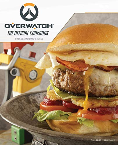 Book cover from Overwatch: The Official Cookbook by Chelsea Monroe-Cassel