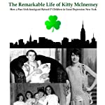 The Remarkable Life of Kitty McInerney: How a Poor Irish Immigrant Raised 17 Children in Great Depression New York | Christopher Prince