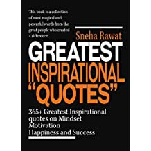 Quotes: 365+ Greatest Inspirational Quotes on Mindset, Motivation, Happiness and Success from famous people around the world: Greatest and most powerful quotes used by the famous people ever lived