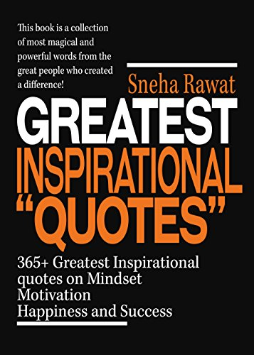 Quotes: 365+ Greatest Inspirational Quotes on Mindset, Motivation,  Happiness and Success from famous people around the world: Greatest and  most ...